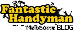 Fantastic Handyman Melbourne Blog